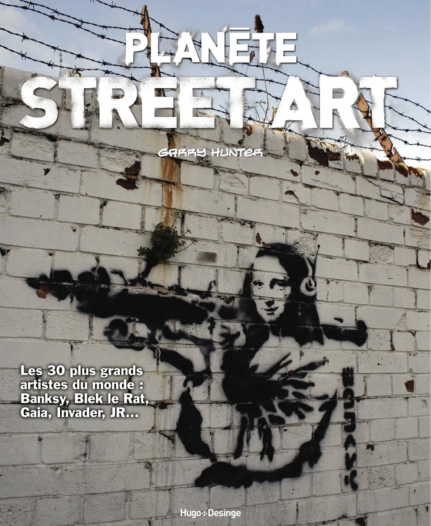 Street Art Les Meilleurs Artistes Compiles Dans Un Livre