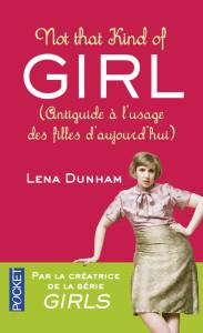 Not That Kind Of Girl - Lena Dunham